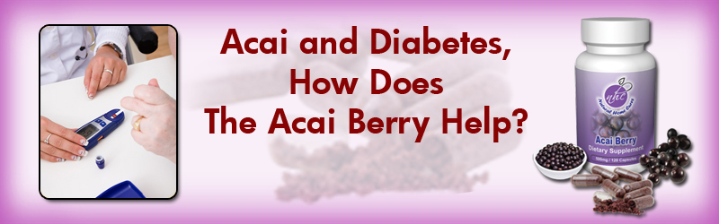Manage Your Diabetes and Lower Blood Sugar Levels Using Our Natural Home Cures Freeze Dried Acai Berry Capsules