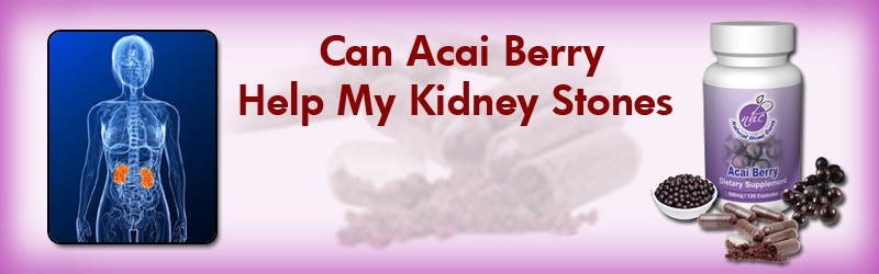 Can Natural Home Cures Freeze Dried Acai Berry Help With Kidney Stones?