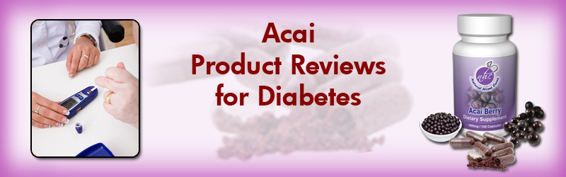 Acai Berry Diabetes Product Testimonial Reviews