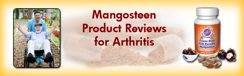 Natural Home Cures Freeze Dried Rich Pericarp Mangosteen Product Reviews for Arthritis