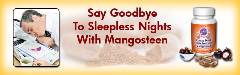 Natural Home Cures Freeze Dried Rich Pericarp Mangosteen For Insomnia
